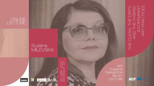 Предавање на Сузана Милевска: Чистата, валканата и хибридната: Eкофеминистички уметнички практики